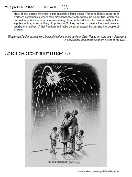 Are you surprised by this source? (7) What is the cartoonist's message? (7)