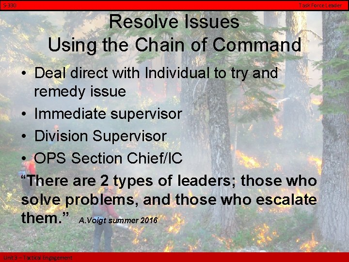 S-330 Task Force Leader Resolve Issues Using the Chain of Command • Deal direct