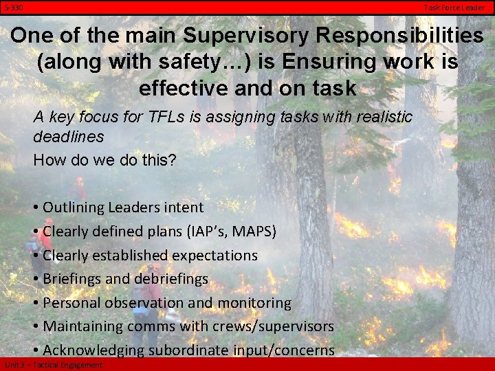 S-330 Task Force Leader One of the main Supervisory Responsibilities (along with safety…) is