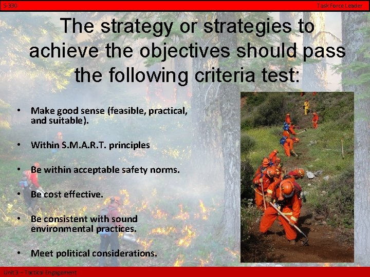 S-330 Task Force Leader The strategy or strategies to achieve the objectives should pass