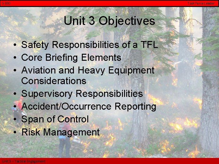 S-330 Task Force Leader Unit 3 Objectives • Safety Responsibilities of a TFL •