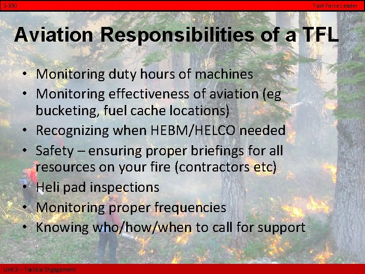 S-330 Task Force Leader Aviation Responsibilities of a TFL • Monitoring duty hours of