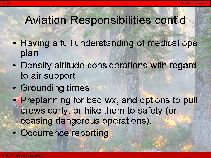 S-330 Task Force Leader Aviation Responsibilities cont'd • Having a full understanding of medical