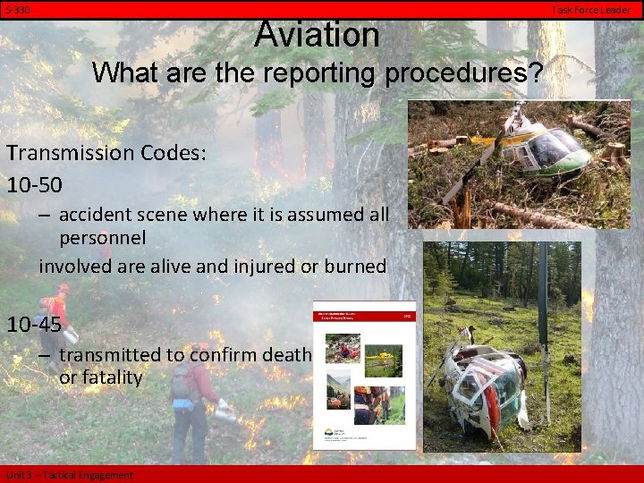 S-330 Task Force Leader Aviation What are the reporting procedures? Transmission Codes: 10 -50