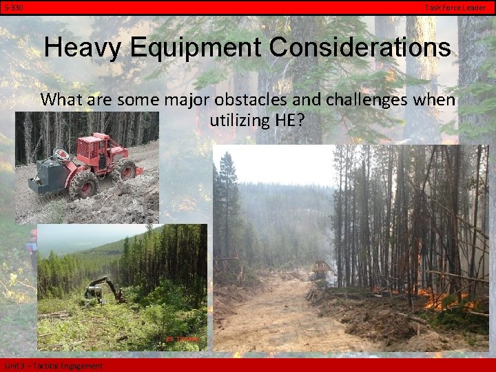 S-330 Task Force Leader Heavy Equipment Considerations What are some major obstacles and challenges