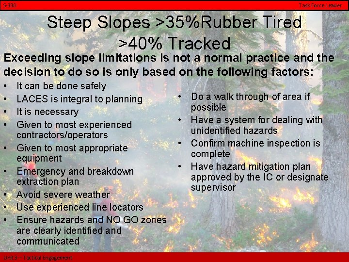 S-330 Task Force Leader Steep Slopes >35%Rubber Tired >40% Tracked Exceeding slope limitations is