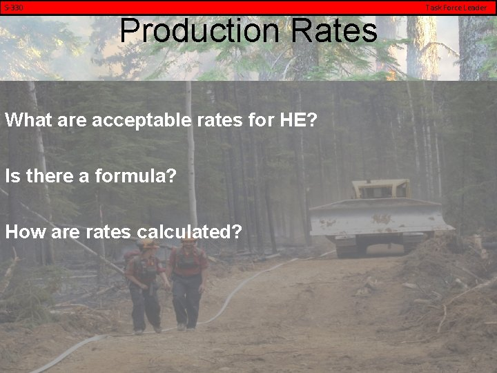 S-330 Task Force Leader Production Rates What are acceptable rates for HE? Is there
