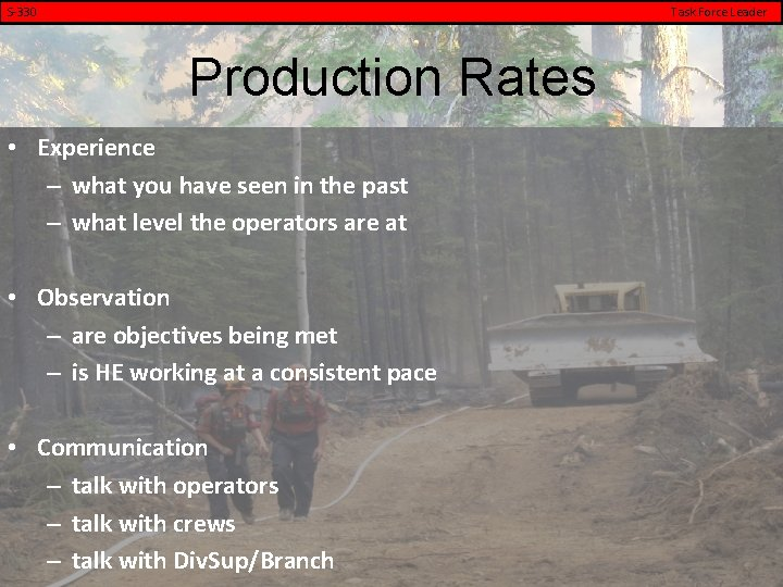 S-330 Task Force Leader Production Rates • Experience – what you have seen in