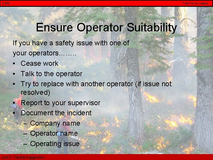 S-330 Task Force Leader Ensure Operator Suitability If you have a safety issue with