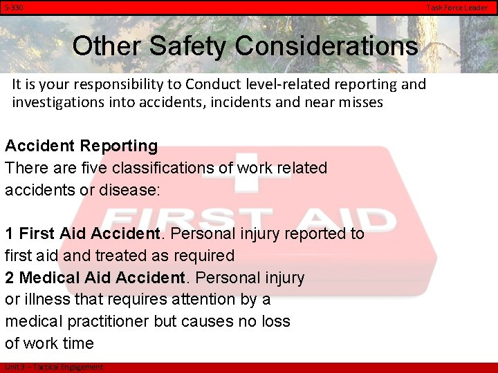 S-330 Task Force Leader Other Safety Considerations It is your responsibility to Conduct level-related