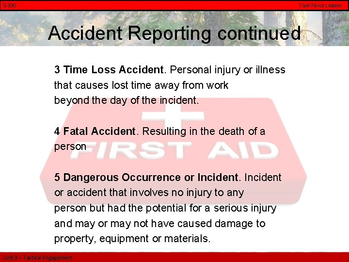 S-330 Task Force Leader Accident Reporting continued 3 Time Loss Accident. Personal injury or