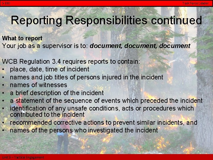 S-330 Task Force Leader Reporting Responsibilities continued What to report Your job as a