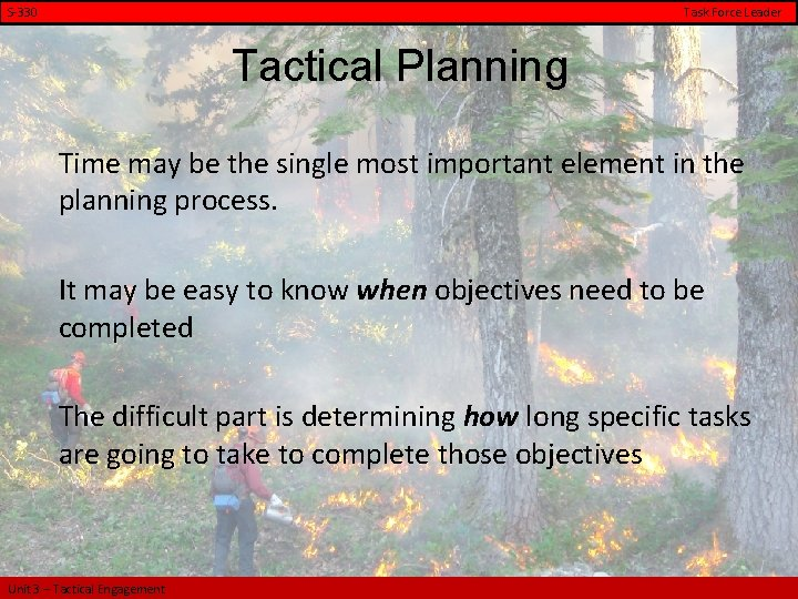 S-330 Task Force Leader Tactical Planning Time may be the single most important element