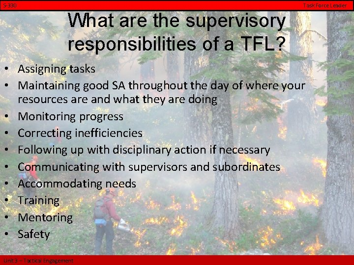 S-330 Task Force Leader What are the supervisory responsibilities of a TFL? • Assigning