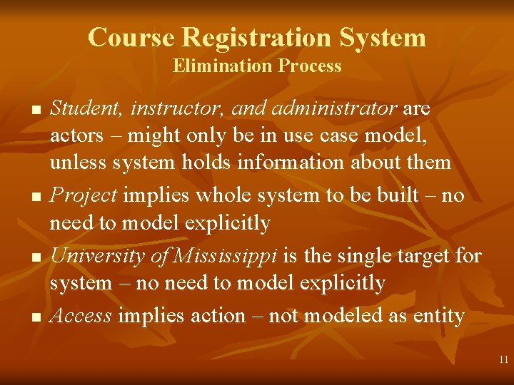 Course Registration System Elimination Process n n Student, instructor, and administrator are actors –