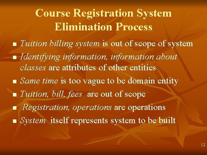 Course Registration System Elimination Process n n n Tuition billing system is out of