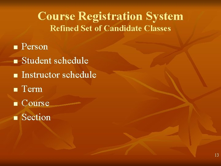 Course Registration System Refined Set of Candidate Classes n n n Person Student schedule