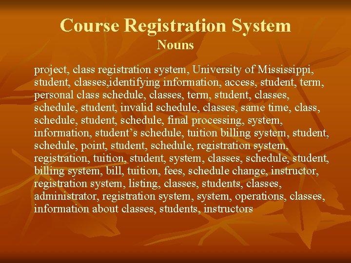 Course Registration System Nouns project, class registration system, University of Mississippi, student, classes, identifying