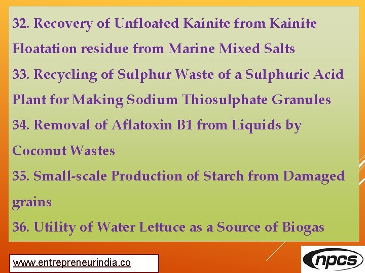 32. Recovery of Unfloated Kainite from Kainite Floatation residue from Marine Mixed Salts 33.