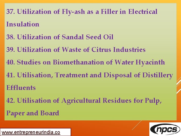 37. Utilization of Fly-ash as a Filler in Electrical Insulation 38. Utilization of Sandal