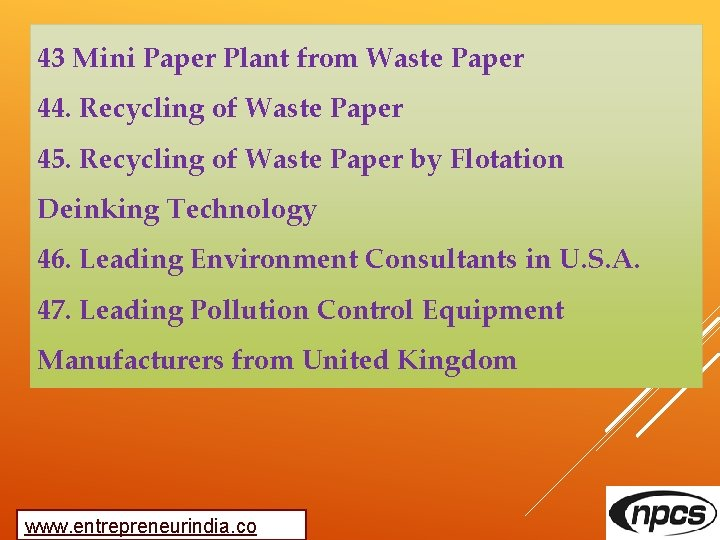 43 Mini Paper Plant from Waste Paper 44. Recycling of Waste Paper 45. Recycling