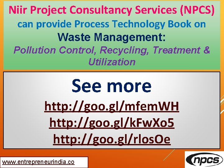 Niir Project Consultancy Services (NPCS) can provide Process Technology Book on Waste Management: Pollution