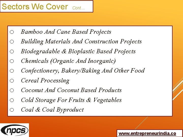 Sectors We Cover Cont… o o o o o Bamboo And Cane Based Projects