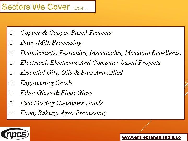 Sectors We Cover Cont… o o o o o Copper & Copper Based Projects
