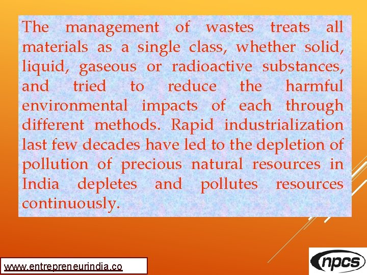 The management of wastes treats all materials as a single class, whether solid, liquid,