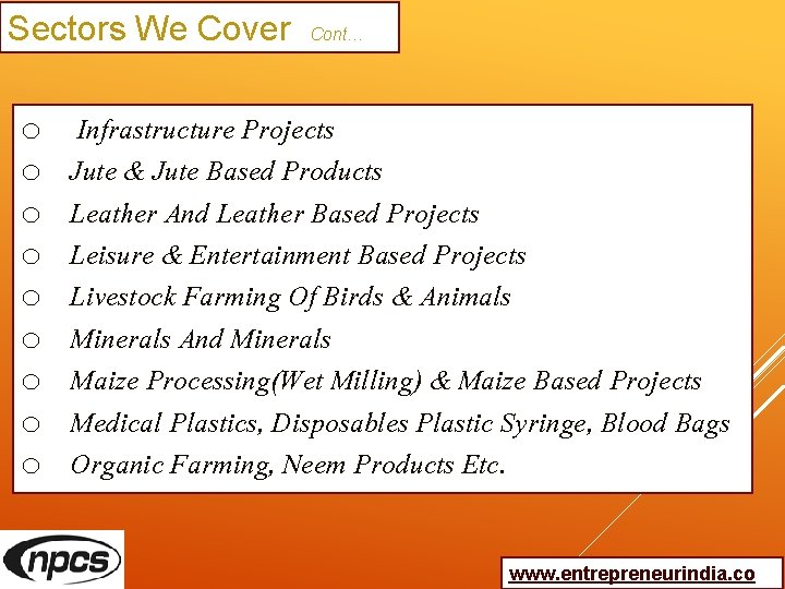 Sectors We Cover Cont… o o o o o Infrastructure Projects Jute & Jute