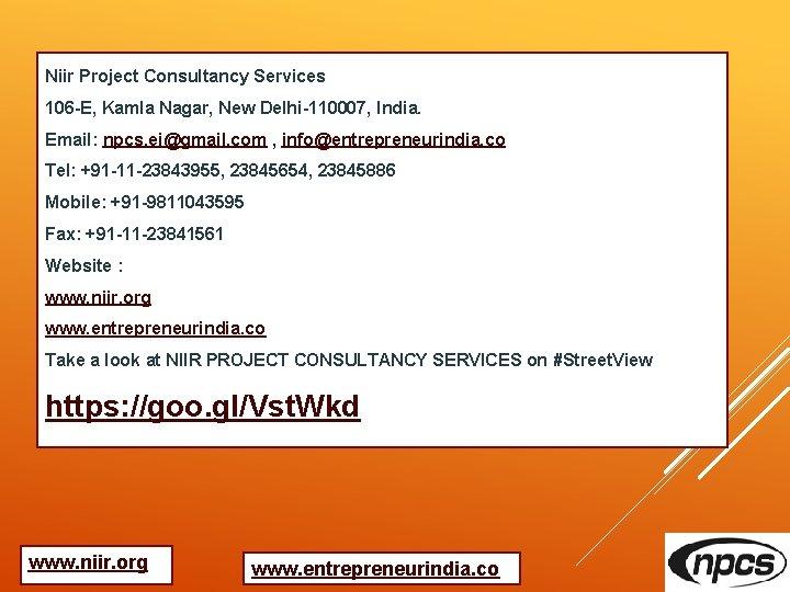 Niir Project Consultancy Services 106 -E, Kamla Nagar, New Delhi-110007, India. Email: npcs. ei@gmail.