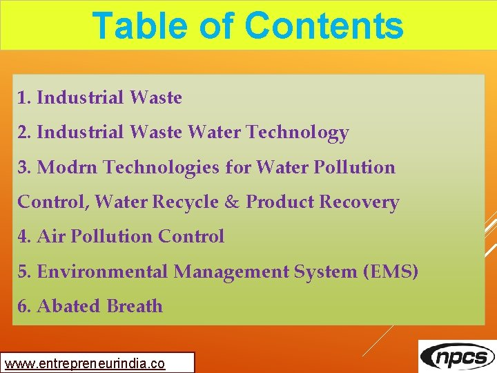 Table of Contents 1. Industrial Waste 2. Industrial Waste Water Technology 3. Modrn Technologies