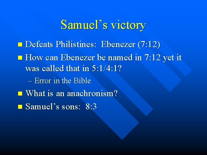 Samuel's victory Defeats Philistines: Ebenezer (7: 12) n How can Ebenezer be named in