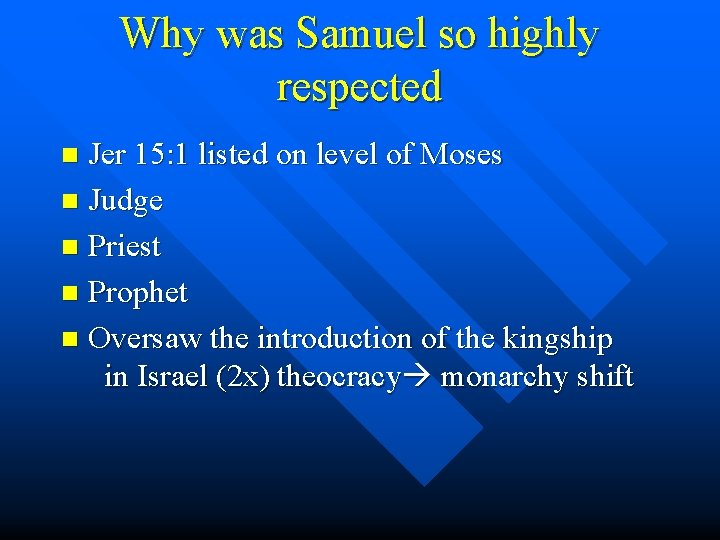 Why was Samuel so highly respected Jer 15: 1 listed on level of Moses