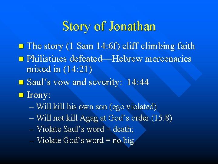 Story of Jonathan The story (1 Sam 14: 6 f) cliff climbing faith n