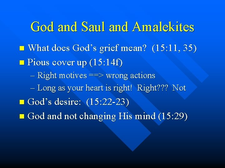 God and Saul and Amalekites What does God's grief mean? (15: 11, 35) n
