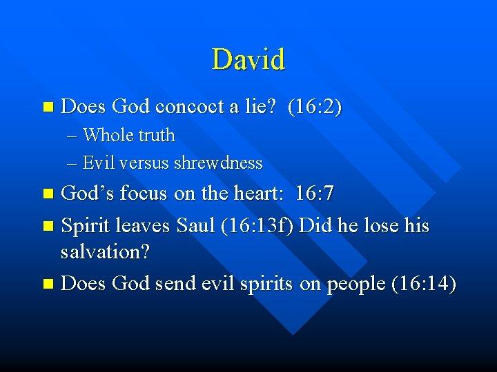 David n Does God concoct a lie? (16: 2) – Whole truth – Evil