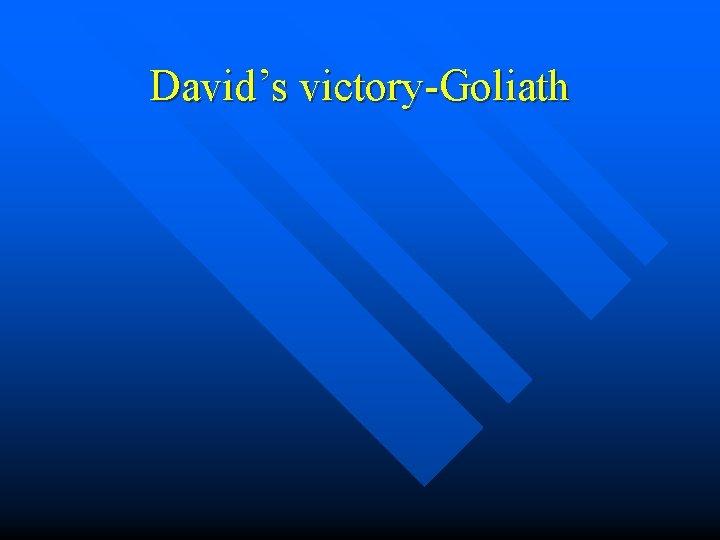 David's victory-Goliath