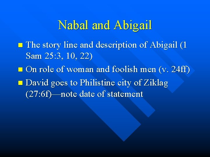 Nabal and Abigail The story line and description of Abigail (1 Sam 25: 3,