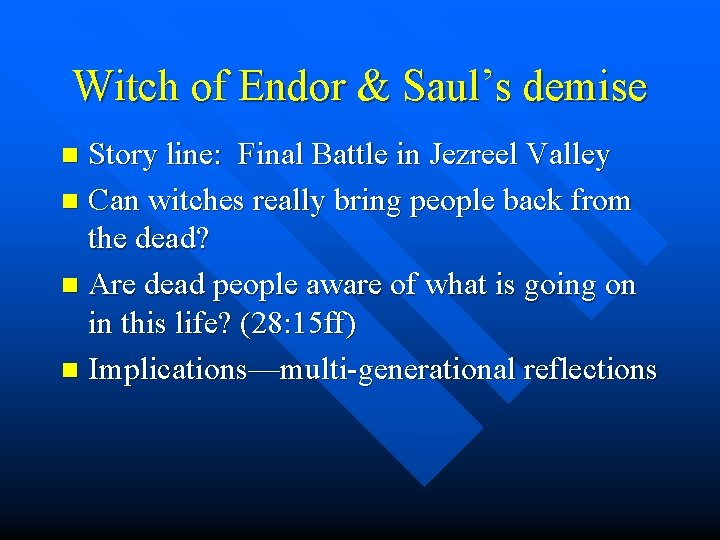 Witch of Endor & Saul's demise Story line: Final Battle in Jezreel Valley n