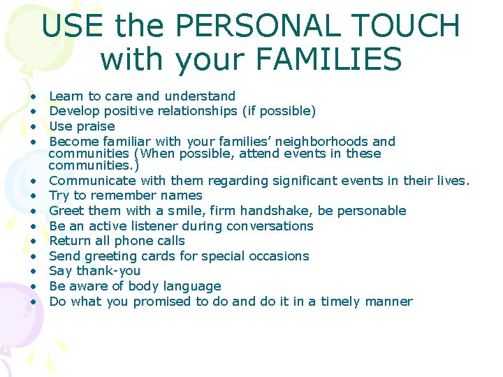 USE the PERSONAL TOUCH with your FAMILIES • • • • Learn to care