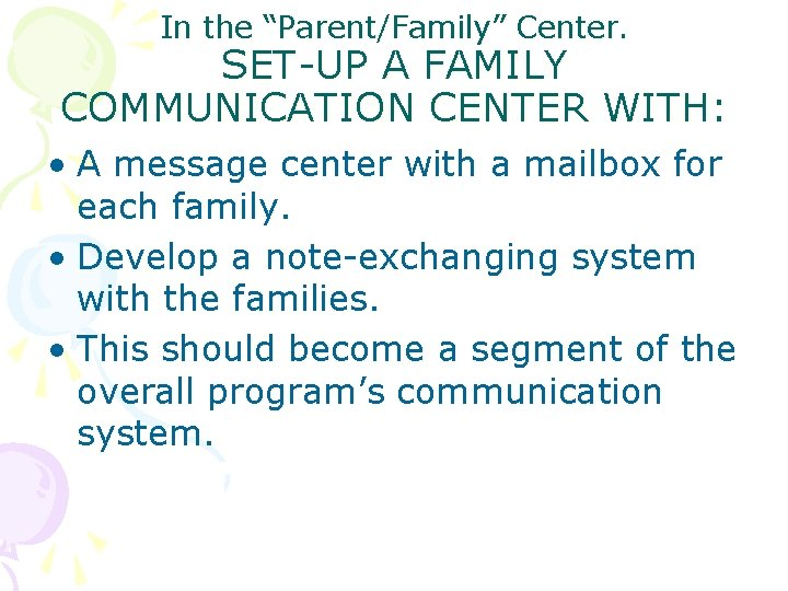 """In the """"Parent/Family"""" Center. SET-UP A FAMILY COMMUNICATION CENTER WITH: • A message center"""