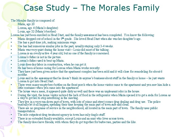 Case Study – The Morales Family The Morales family is composed of: Maria, age