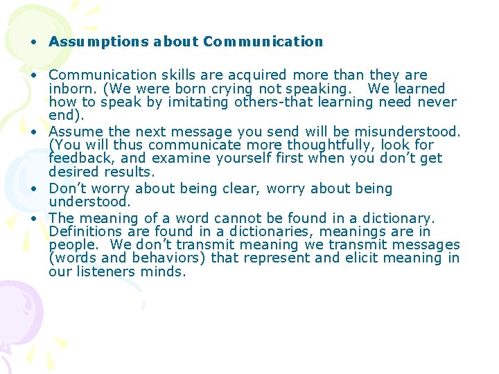 • Assumptions about Communication • Communication skills are acquired more than they are