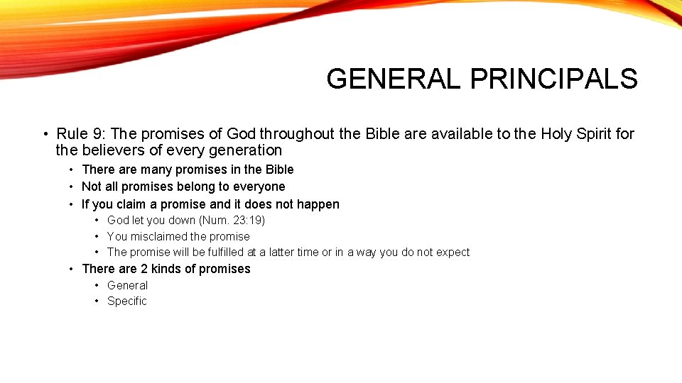 GENERAL PRINCIPALS • Rule 9: The promises of God throughout the Bible are available