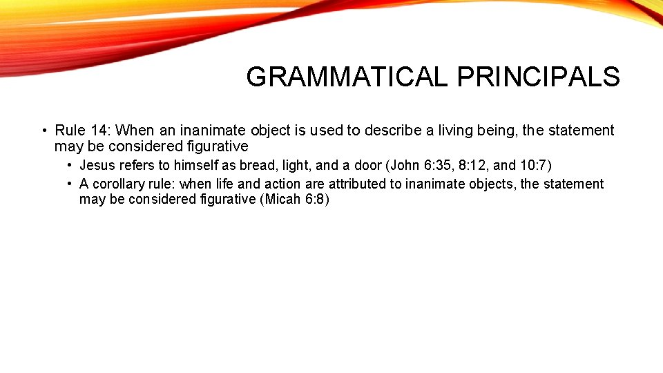 GRAMMATICAL PRINCIPALS • Rule 14: When an inanimate object is used to describe a