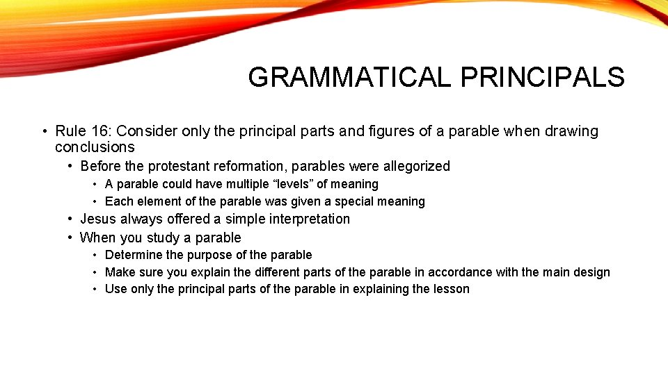 GRAMMATICAL PRINCIPALS • Rule 16: Consider only the principal parts and figures of a