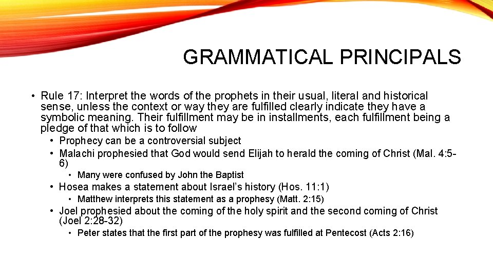 GRAMMATICAL PRINCIPALS • Rule 17: Interpret the words of the prophets in their usual,