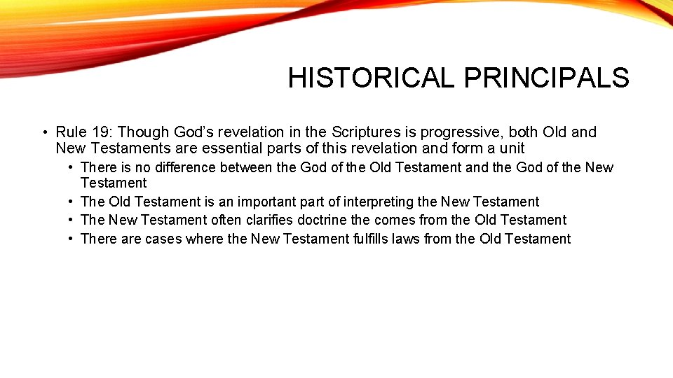 HISTORICAL PRINCIPALS • Rule 19: Though God's revelation in the Scriptures is progressive, both