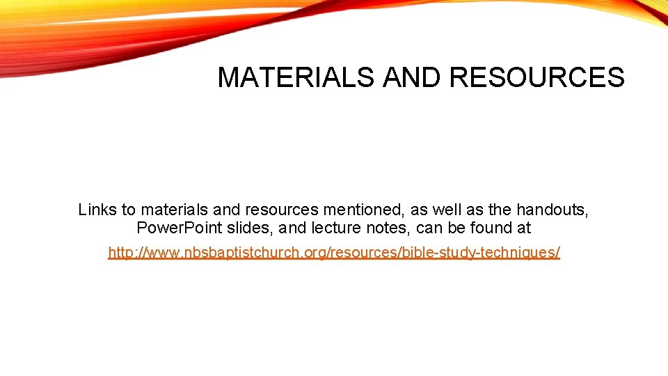 MATERIALS AND RESOURCES Links to materials and resources mentioned, as well as the handouts,